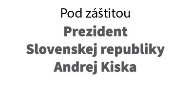 Pod záštitou – Prezident Slovenskej republiky Andrej Kiska