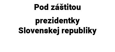 Pod záštitou prezidentky Slovenskej republiky